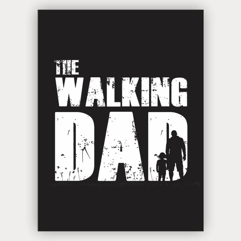 Quadro Especial dia dos pais - The walking dad
