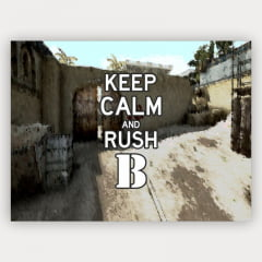 Quadro keep calm and rush b - CSGO